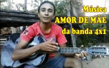 Como eu faço para tocar a música AMOR DE MÃE de 4×1
